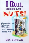 I Run Therefore I'm Nuts